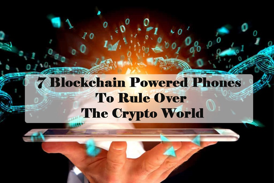 7 Blockchain-Powered Phones to Rule Over The Crypto World