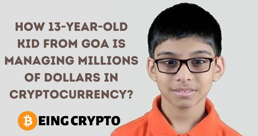 How 13-Year-Old Kid from Goa is Managing Millions of Dollars in Cryptocurrency?