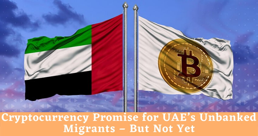 Cryptocurrency Promise for UAE's Unbanked Migrants