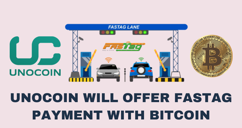 Unocoin Will Offer FASTag Payment Services to Their Cryptocurrency Users